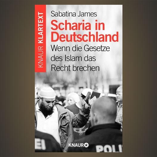 Scharia in Deutschland - Wenn die Gesetze des Islam das Recht brechen