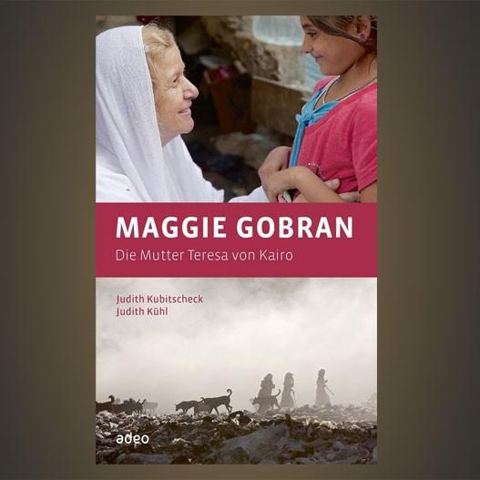 Maggie Gobran. Die Mutter Teresa von Kairo.